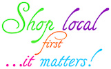Shop local first... it matters!